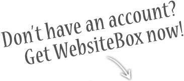 Don't have an account? Get WebsiteBox now!