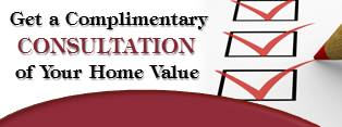 Get a Complimentary Consultation of Your Home Value